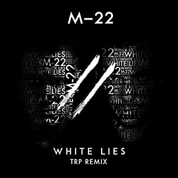 White Lies (TRP Remix)