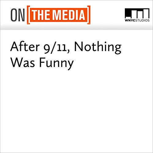 After 9/11, Nothing Was Funny audiobook cover art