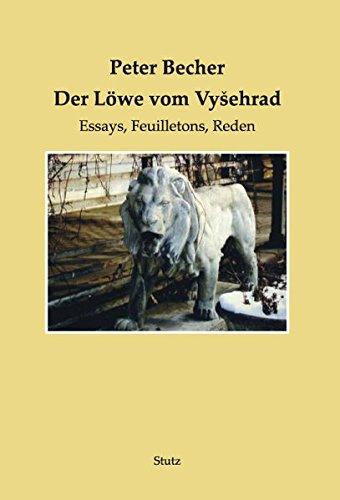 Der Löwe vom Vyšehrad: Essays, Feuilletons, Reden