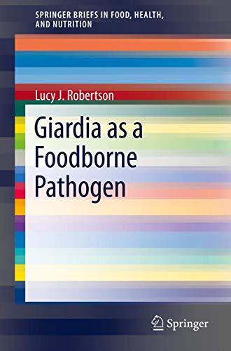 Giardia as a Foodborne Pathogen (SpringerBriefs in Food, Health, and Nutrition)