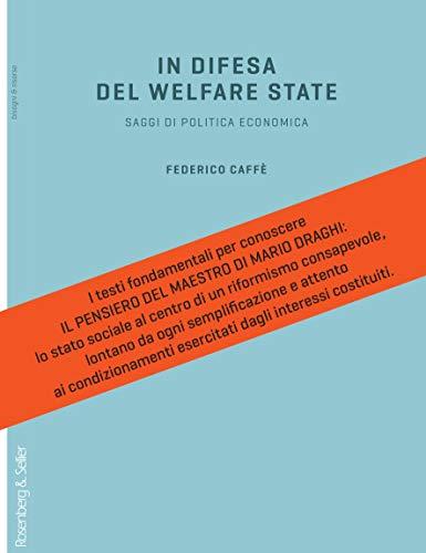 In difesa del welfare state. Saggi di politica economica