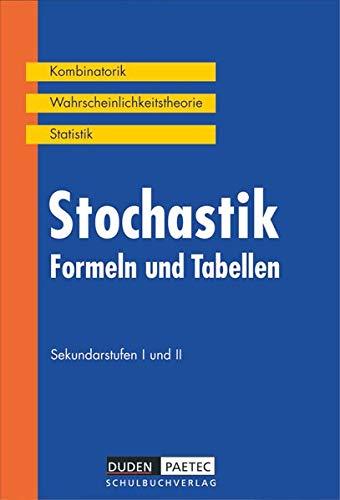 Duden Formeln und Tabellen - Mathematik: Stochastik - Kombinatorik - Wahrscheinlichkeitsrechnung - Statistik - Formelsammlung