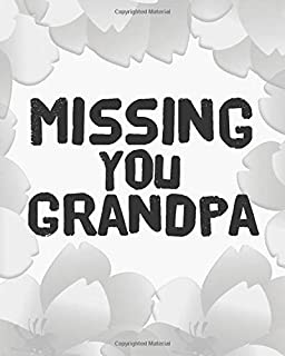 Missing You Grandpa: Lined Journal Notebook For Missing You After Death | Journal Memory Book for Grandpa after Death - I ...