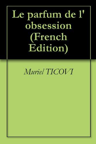 Le parfum de l'obsession (French Edition)