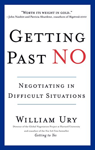 Compare Textbook Prices for Getting Past No: Negotiating in Difficult Situations Revised ed. Edition ISBN 9780553371314 by William Ury