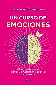 Un curso de emociones par Jesús Matos Larrinaga