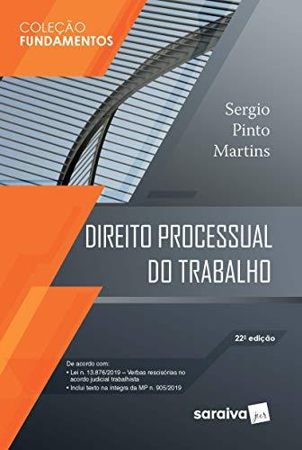 Direito Processual do Trabalho - 22 ª Edição 2020 - Coleção Fundamentos