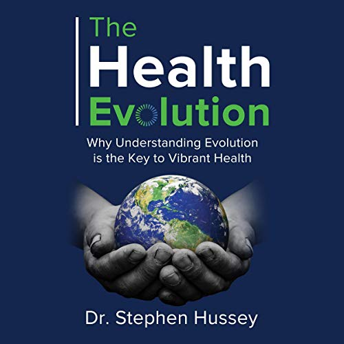 The Health Evolution: Why Understanding Evolution Is the Key to Vibrant Health audiobook cover art