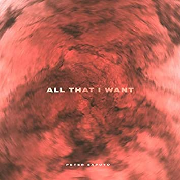 All That I Want