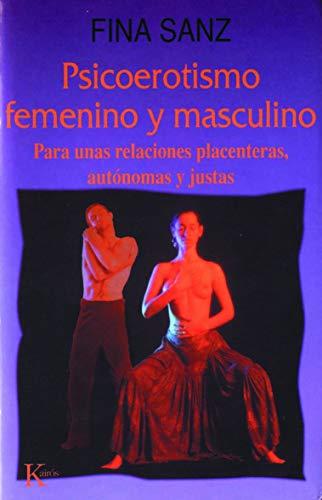 Psicoerotismo femenino y masculino: Para unas relaciones placenteras, autónomas y justas (Autoayuda)