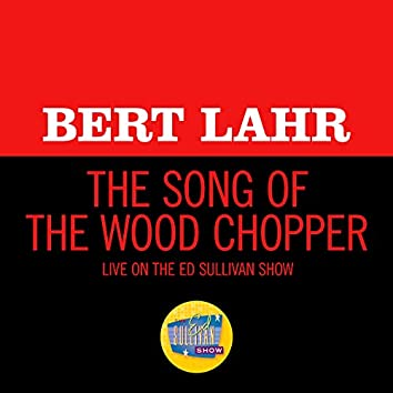 The Song Of The Wood Chopper (Live On The Ed Sullivan Show, May 30, 1965)
