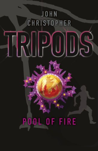 Tripods: The Pool of Fire: Book 3 (English Edition)