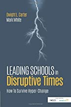 Leading Schools in Disruptive Times: How To Survive Hyper-Change