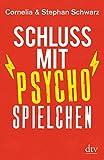Schluss mit Psychospielchen - Cornelia Schwarz