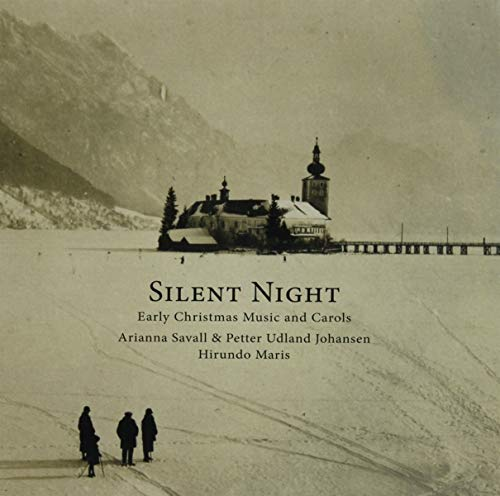 Silent Night - Early Christmas Music and Carols