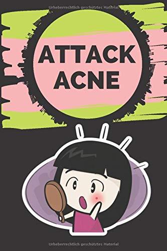 ATTACK ACNE!: Alles, was Sie wis...