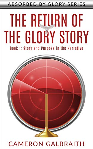 The Return Of The Glory Story by Cameron Galbraith ebook deal