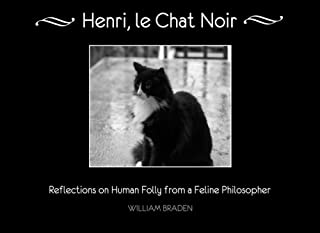 Henri, le Chat Noir: Reflections on Human Folly from a Feline Philosopher