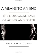 A Means to an End: The Biological Basis of Aging and Death