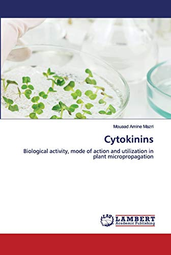 Cytokinins: Biological activity, mode of action and utilization in plant micropropagation