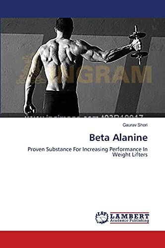 Beta Alanine: Proven Substance For Increasing Performance In Weight Lifters