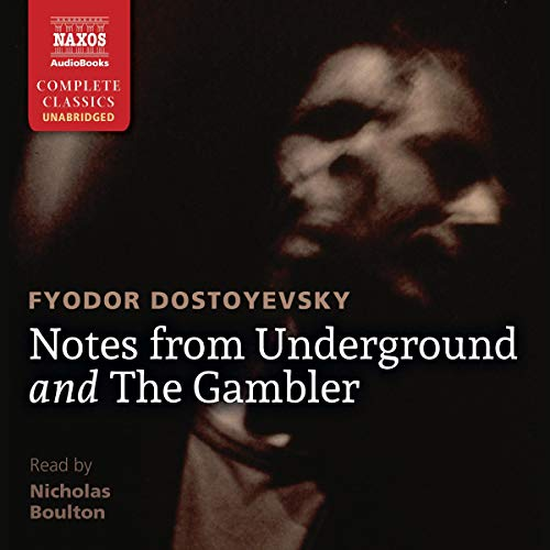 Notes from Underground and The Gambler Audiobook By Fyodor Mikhail Dostoyevsky,                                                                                        Constance Garnett - translator cover art
