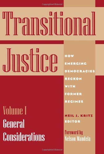 Transitional Justice: How Emerging Democracies Reckon with Former Regimes, Volume I: General Considerations