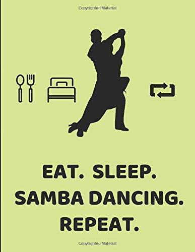 Eat Sleep Samba Dancing Repeat: Lined Paper Notebook