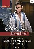 Faszinierend wie der Kuss des Herzogs (Historical Herzensbrecher)