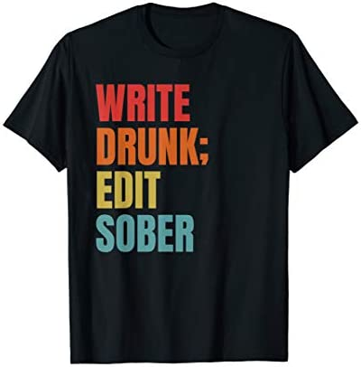 """Image of a black t-shirt that reads, """"Write drunk; edit sober"""" in all caps font."""