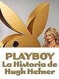 Playboy - La Historia de Hugh Hefner
