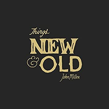Things New & Old