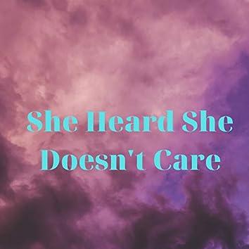 She Heard She Doesn't Care