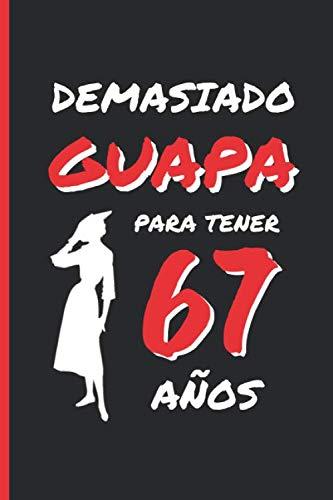 67 AÑOS EN TOTAL: REGALO DE CUMPLEAÑOS ORIGINAL Y DIVERTIDO PARA HOMBRE Y MUJER, personas mayores, abuelo, abuela | Ideas Aniversario, Día de San ... de Notas, Libreta de Apuntes o Agenda.