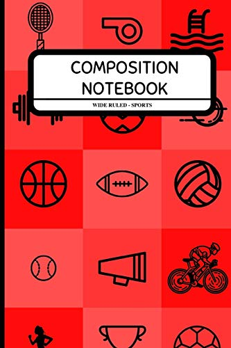 Composition Notebook Wide Ruled ~ Sports: Healthy Lifestyle Notebook for Kids, Students, Boys, Girls, Work, Athletes ~ 6