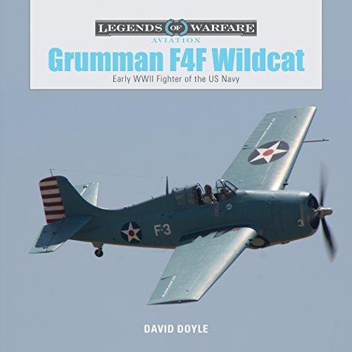 Grumman F4F Wildcat: Early WWII Fighter of the US Navy (Legends of Warfare Aviation)