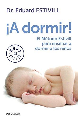 ¡A Dormir!: El Método Estivill para enseñar a dormir a los niños (Best Seller)