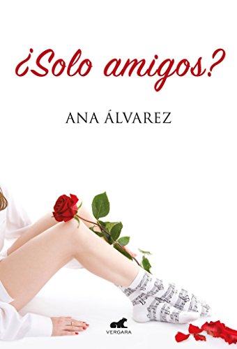 ¿SOLO AMIGOS? (Serie Amigos 1) - Ana Álvarez