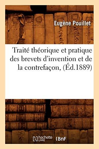 Traité théorique et pratique des brevets d'invention et de la contrefaçon, (Éd.1889)