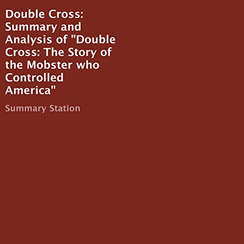 Summary and Analysis of Double Cross: The Story of the Mobster Who Controlled America audiobook cover art