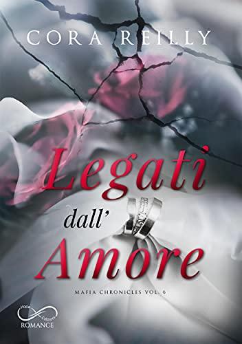 Legati dall'Amore: Mafia Chronicles Vol. 6
