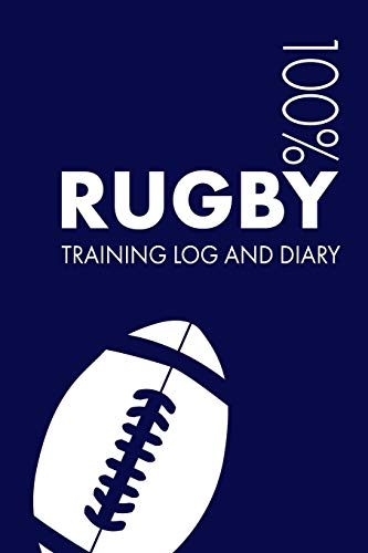 Rugby Training Log and Diary: Training Journal For Rugby - Notebook