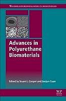 Advances in Polyurethane Biomaterials (Woodhead Publishing Series in Biomaterials)