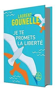 Je te promets la liberté par Laurent Gounelle