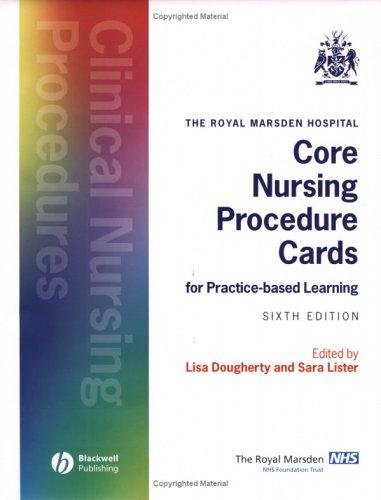 The Royal Marsden Hospital Core Nursing Procedure Cards for Practice-based Learning