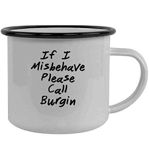 If I Misbehave Please Call Burgin - Stainless Steel 12Oz Camping Mug, Black
