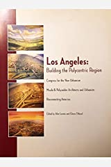Los Angeles: Building the Polycentric Region Paperback
