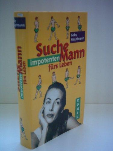 Gaby Hauptmann: Suche impotenten Mann fürs Leben
