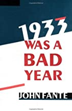 1933 Was A Bad Year [Paperback] [2002] (Author) John Fante