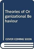 Theories of Organizational Behaviour